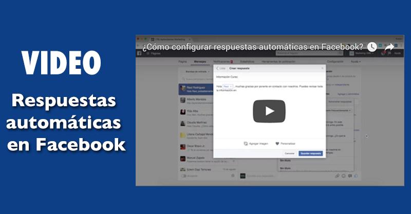 [VIDEO] ¿Cómo configurar respuestas automáticas en Facebook?