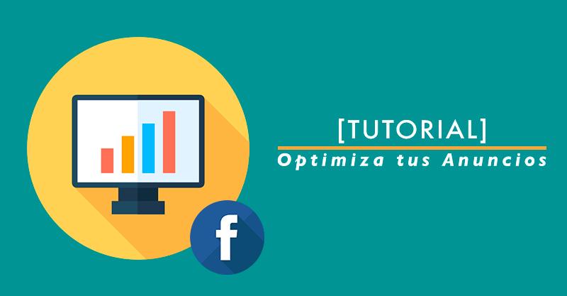 [VIDEO TUTORIAL] 5 formas para optimizar tus anuncios en Facebook.