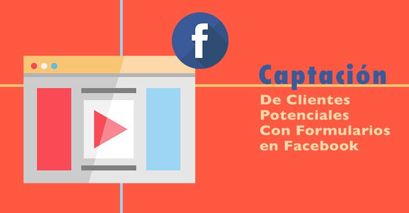 Formularios para Captar Clientes Potenciales en Facebook