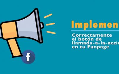 Configura correctamente el Botón de Llamada a la Acción (CTA) en Facebook.