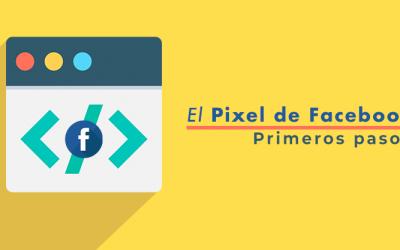¿Qué es el Pixel de Facebook? (Actualizado)