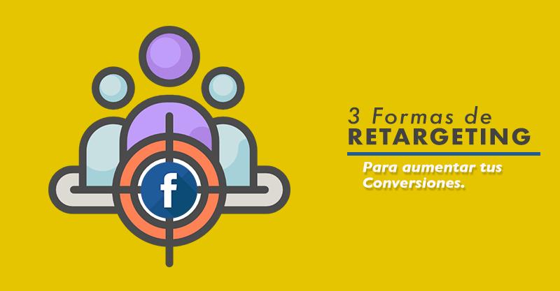 3 maneras de hacer Remarketing en Facebook .