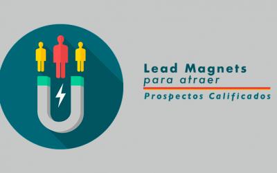 Lead Magnet  ¿Por qué lo necesitas?