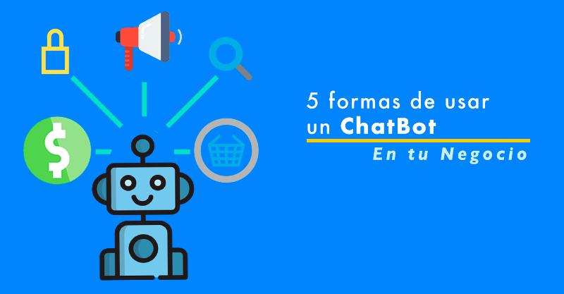 5-formas-de-usar-un-ChatBot-en-tu-negocio-A