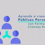 Creando Públicos Personalizados con Formularios para Clientes Potenciales en Facebook.