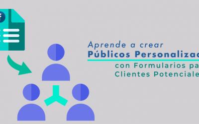 Creando Públicos Personalizados con Formularios para Clientes Potenciales.