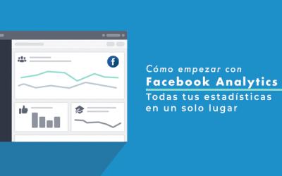 Facebook Analytics – Cómo empezar.