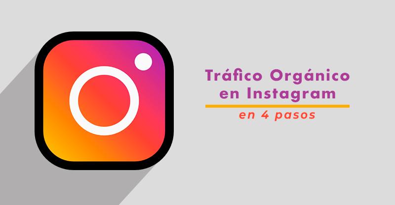 Genera tráfico orgánico con Instagram en 4 pasos.