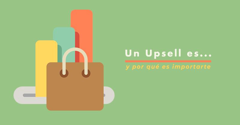 Qué es un Upsell y qué es un Cross-Sell?
