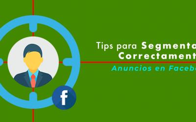 5 Tips para segmentar campañas en Facebook.