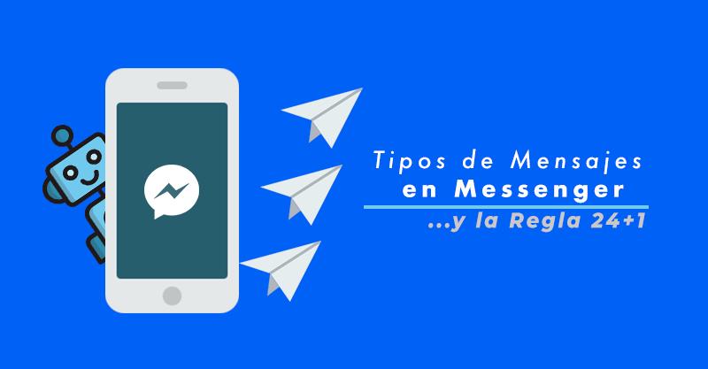 Los 3 tipos de mensajes que puedes enviar en Facebook Messenger y la Regla 24 +1 (3/3)